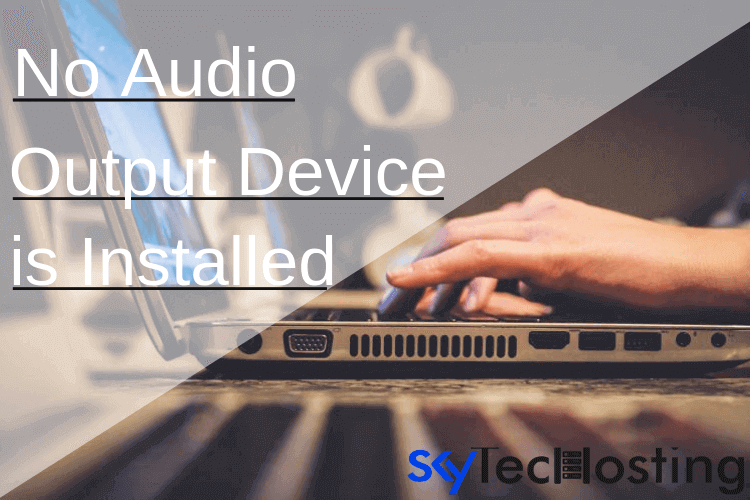 no audio output device is installed