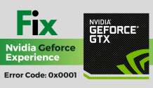 geforce experience error code 0x0001 fix