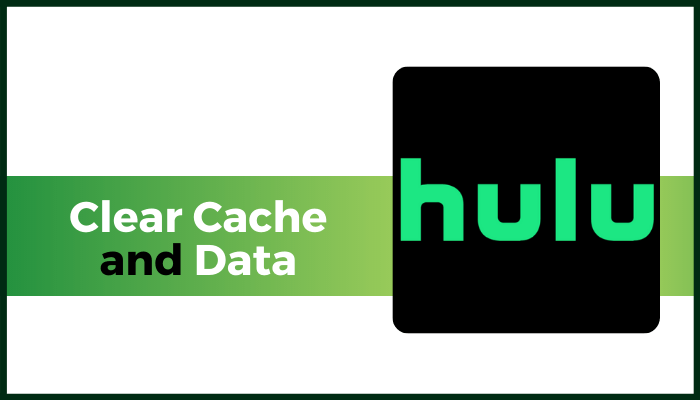 clear cache and data on hulu