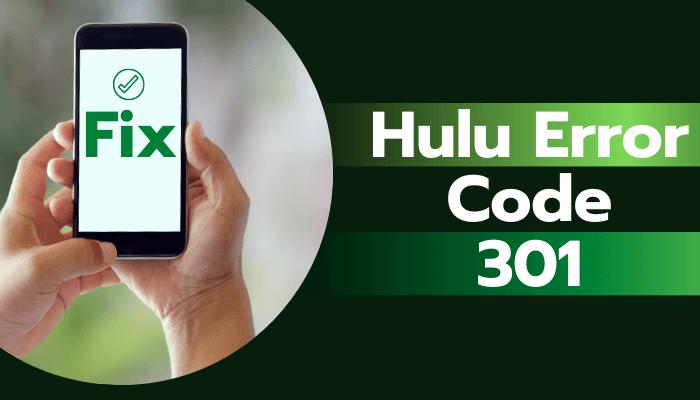 fix hulu error code 301