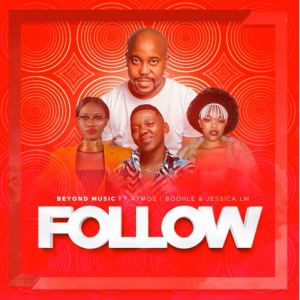 Beyond Music Ft. Aymos, Boohle & Jessica M – Follow