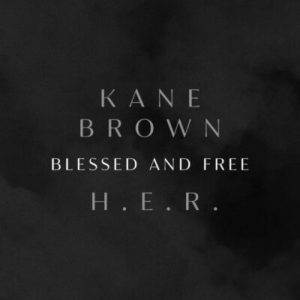 Kane Brown & H.e.r. – Blessed & Free