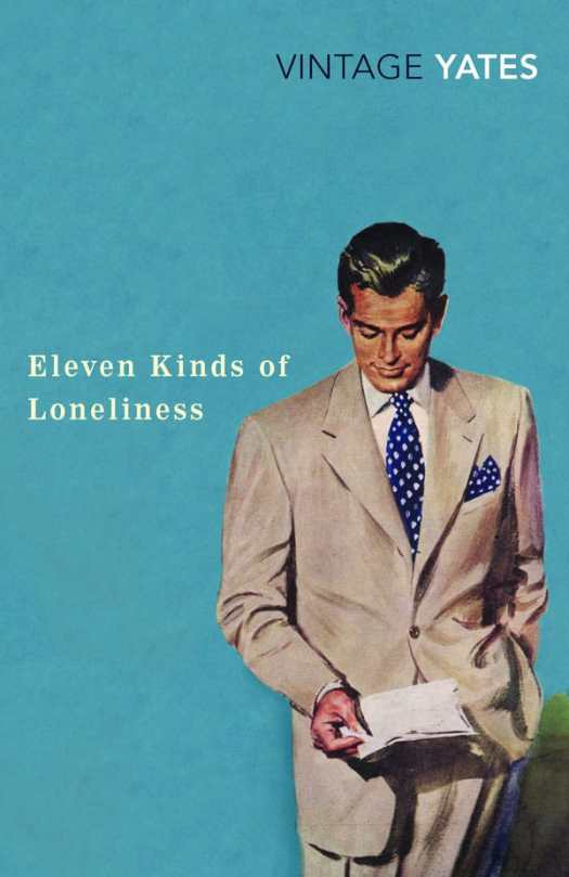 Eleven Kinds Of Loneliness Vintage Yates