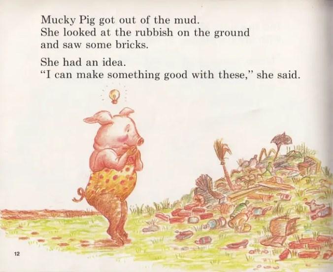 Mucky Pig has a good idea