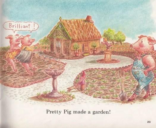 Pretty Pig made a garden