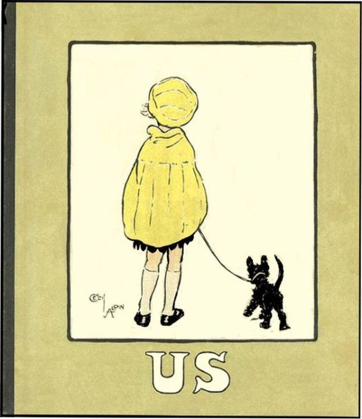 Us illustrated and written by Cecil Aldin. The Story of a little girl and her black Scotch terrier.