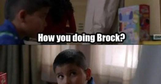how you doing brock