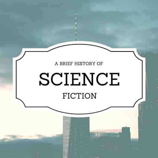 SCIENCE FICTION A BRIEF HISTORY