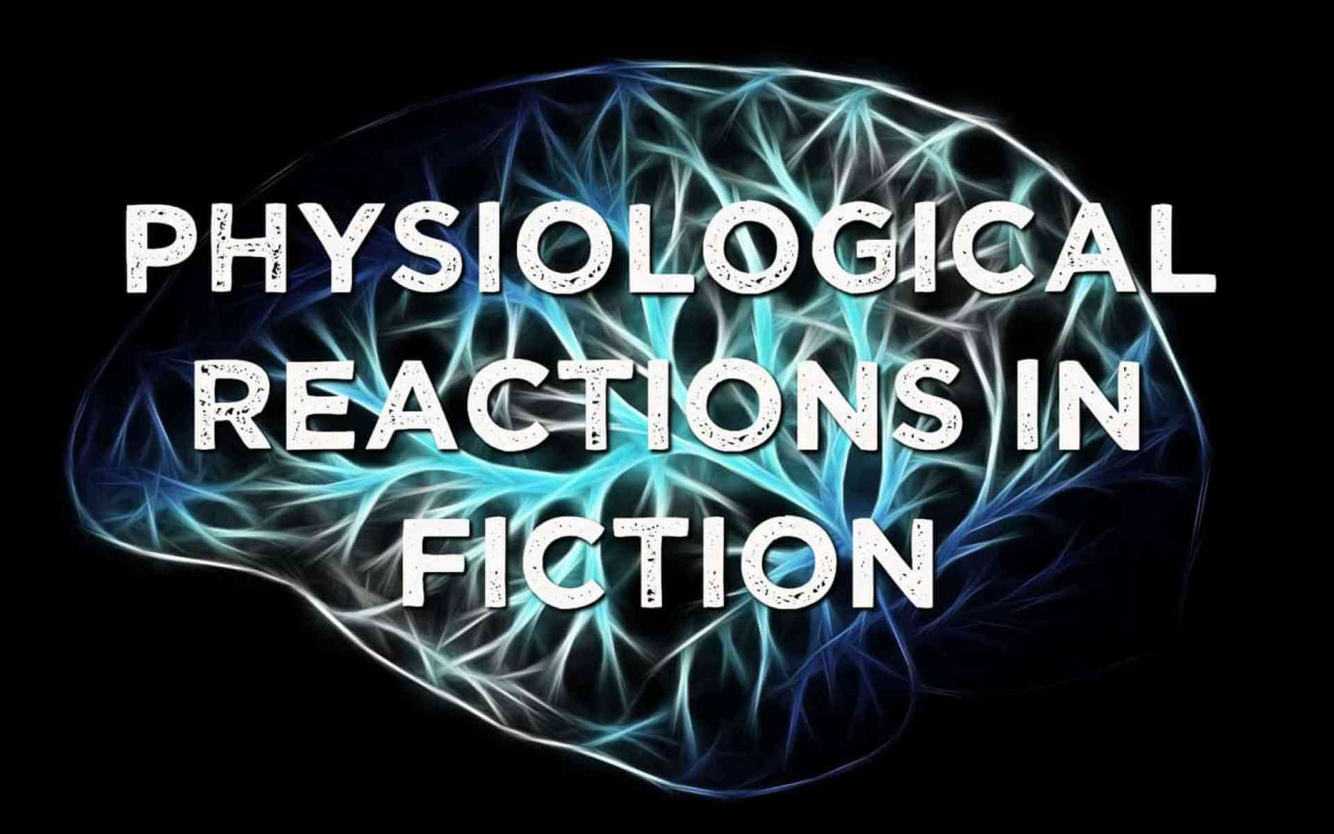 physiological-reactions-fiction