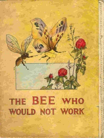 The Bee Who Would Not Work