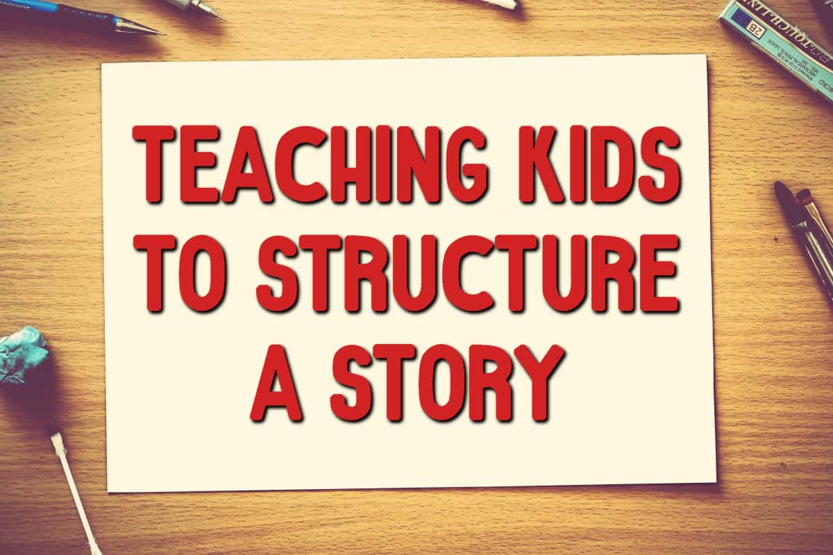 teaching kids to structure a story