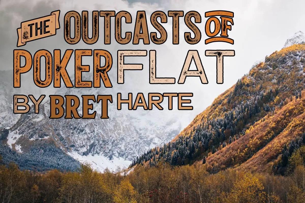 The Outcasts of Poker Flat by Bret Harte - Slap Happy Larry