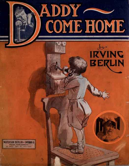 Daddy Come Home 1913 composed by Irving Berlin, art by John Frew