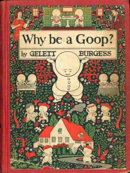 'Why Be a Goop A Primary School of Deportment and Taste for Children,' by author artist Gelett Burgess, 1924