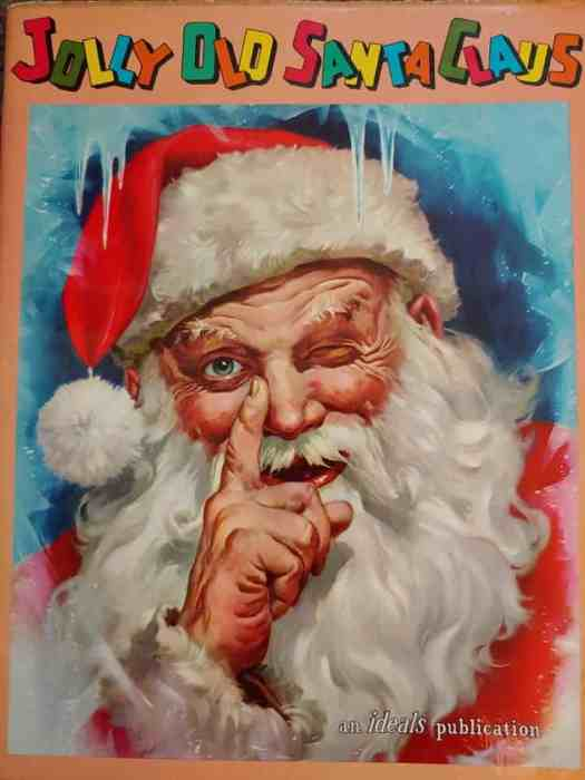 Jolly Old Santa Claus published in 1958 by Ideals Publishing Company. Illustrated by George Hinke finger side of nose