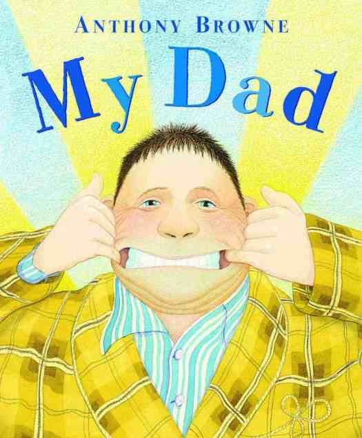 My Dad by Anthony Browne cover