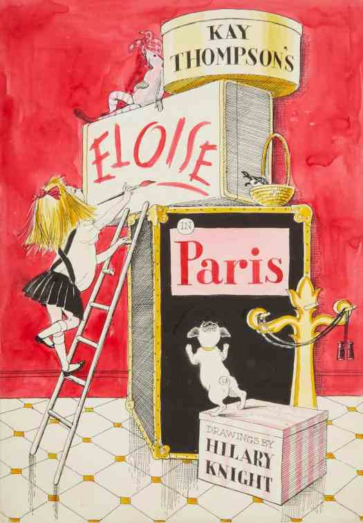 Eloise in Paris by Kay Thompson and Hilary Knight