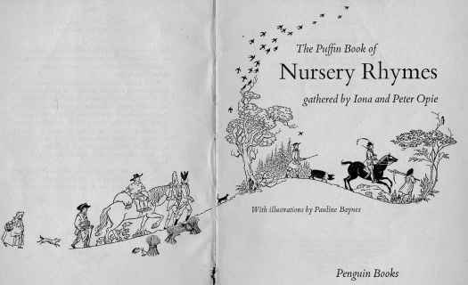 The Puffin Book Of Nursery Rhymes,  Iona and Peter Opie, Ill. Pauline Baynes (Penguin Books Ltd, 1963) frontispiece