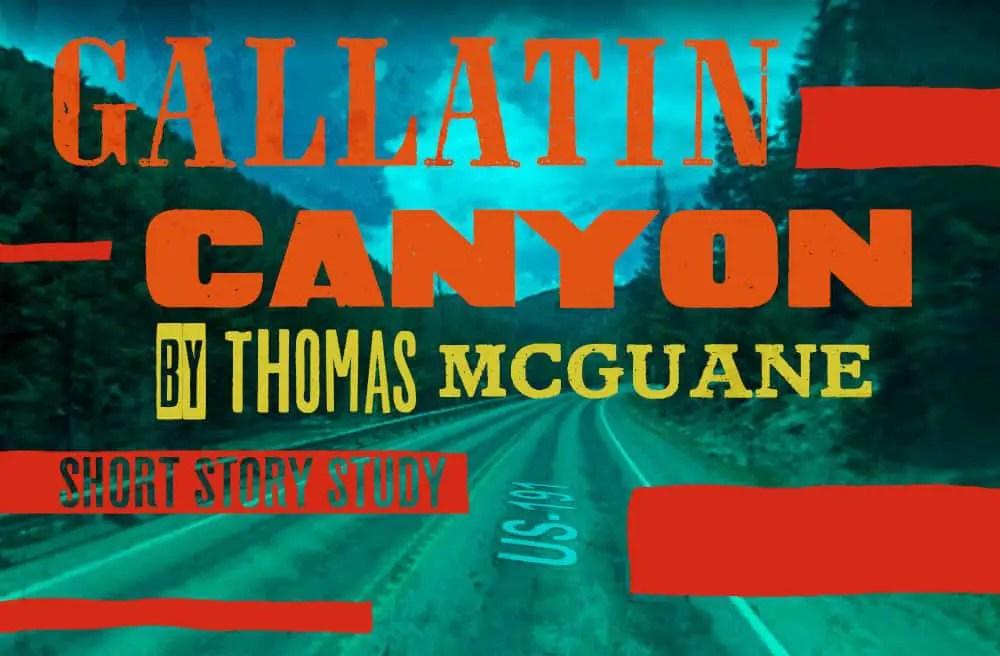 Gallatin Canyon by Thomas McGuane header