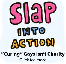 """Curing"" gays isn't charity. Click for more."
