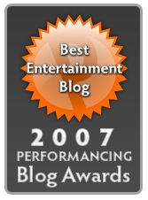 Best Entertainment Blog in the 2007 Performancing Blog Awards