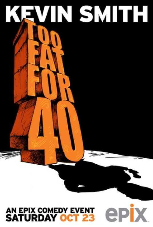 KEvin Smith's Too Fat for 40