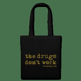The Drugs Don't Work Tasche schwarz gold