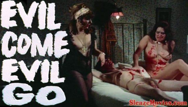 Evil Come Evil Go (1972) watch uncut