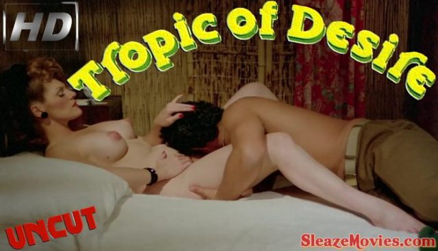 Tropic of Desire (1979) watch uncut