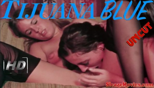 Tijuana Blue (1972) watch uncut