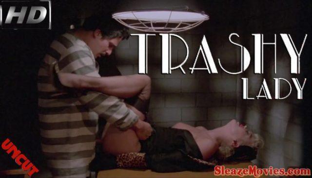 Trashy Lady (1985) watch uncut
