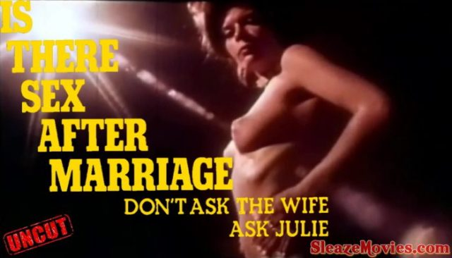 Is There Sex After Marriage (1973) watch uncut