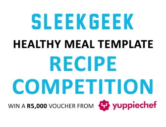 Sleekgeek Healthy Meal Template Recipe Competition – Win a R5,000 Yuppiechef Voucher