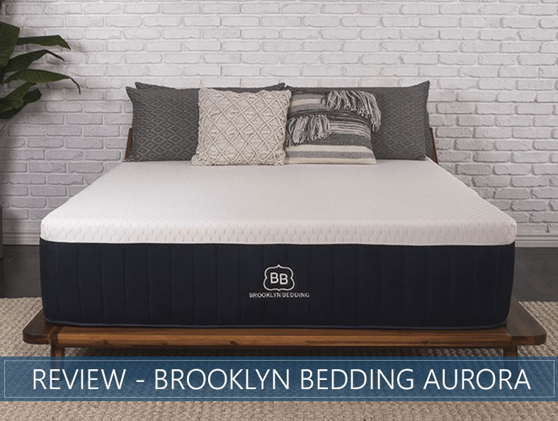 Aurora Mattress Review by Brooklyn Bedding  Our