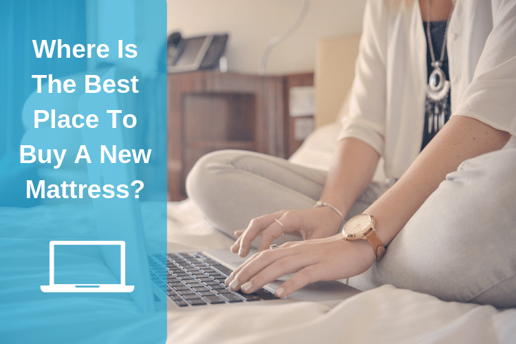 Where Is The Best Place To Buy A New Mattress?