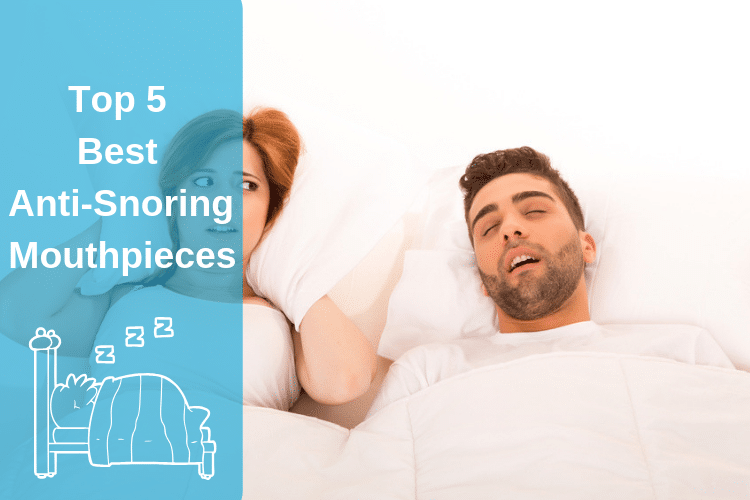 Top 5 Best Anti-Snoring Mouthpieces