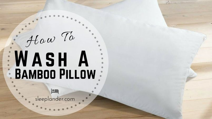 to wash a bamboo pillow in 4 easy steps
