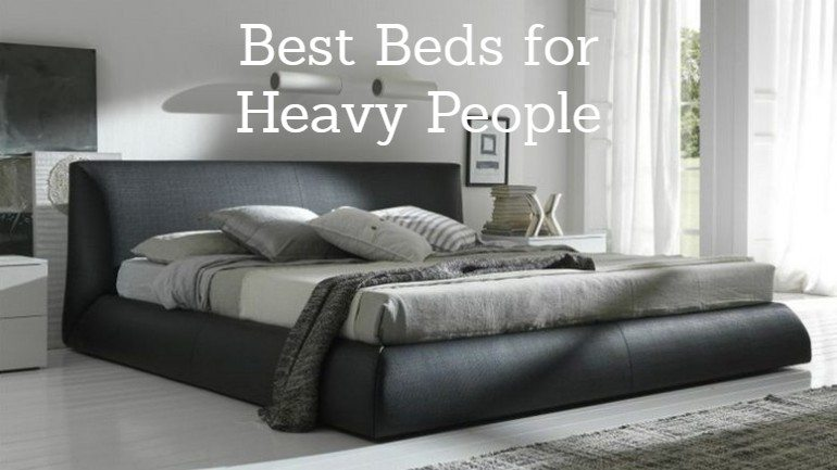 Best Mattress for Heavy People 2019 Beds for a Large Person