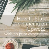 How to start freelancing on Upwork with no prior experience: real, practical tips