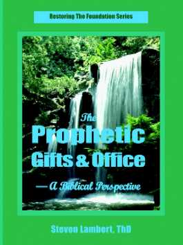 The Prophetic Gifts & Office, by Steven Lambert