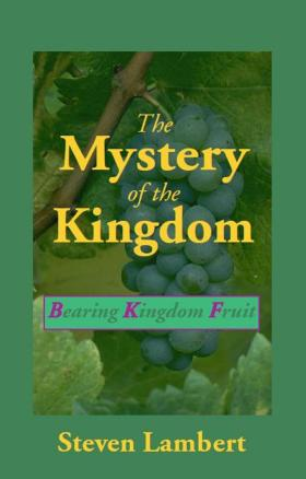 The Mystery of the Kingdom, by Steven Lambert
