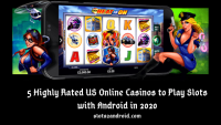 5 Highly Rated US Online Casinos to Play Slots with Android in 2020