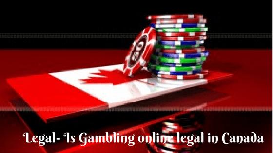 Legal- Is Gambling online legal in Canada