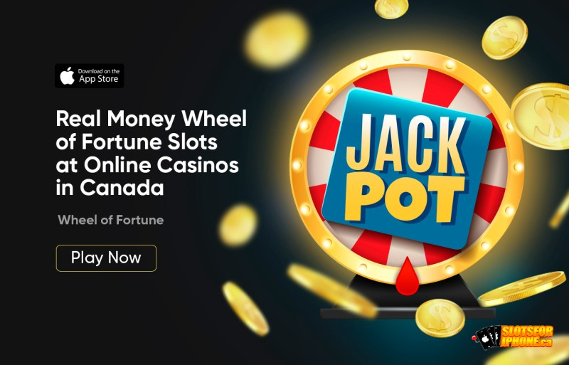 Real Money Wheel of Fortune Slots at Online Casinos in Canada