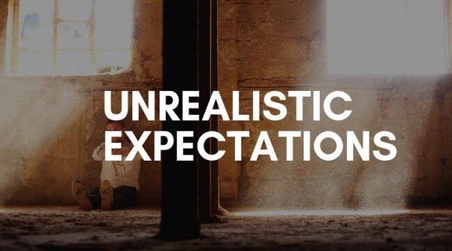 Having Unrealistic Expectations