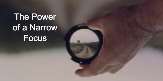 Not Narrowing Your Focus