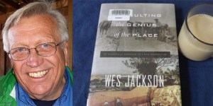 Wess Jackson on Losses and on Away from the Extractive Economy