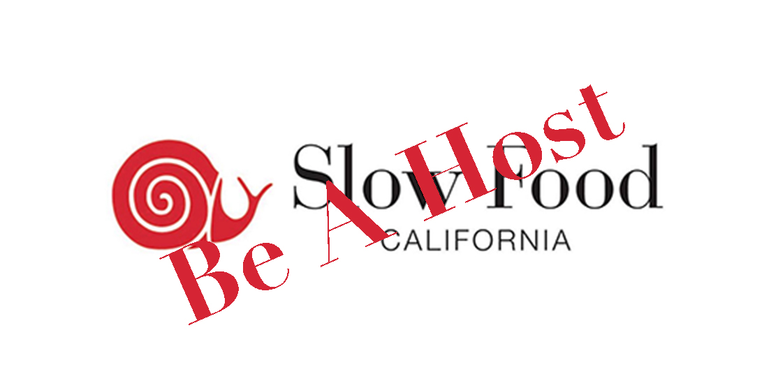 Slow Food California - Be A Host. Host a Slow Food Leader From Out Of Town