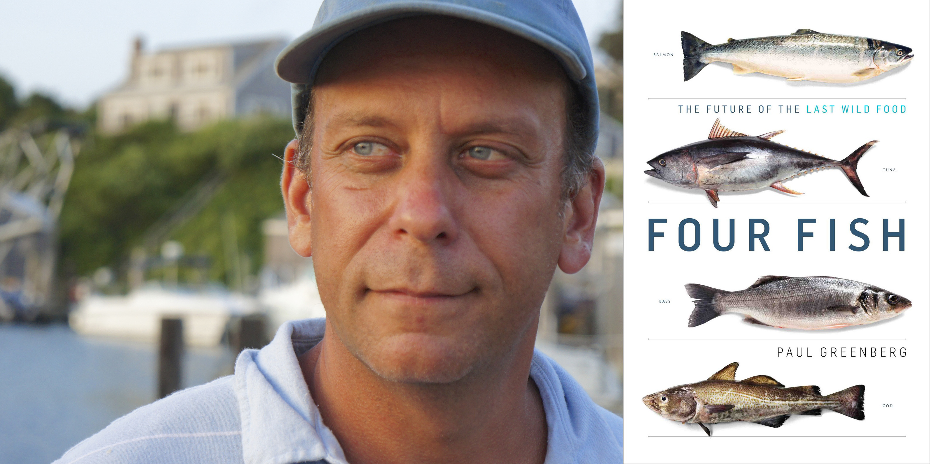 Four Fish: The Future of the Last Wild Food and its author, Paul Greenberg