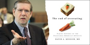 The End of Overeating: Taking Control of the Insatiable American Appetite, by David Kessler